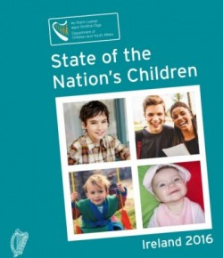 Minister for Children and Youth Affairs recently published the State of the Nation's Children: Ireland 2016